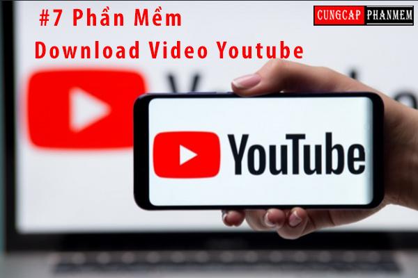 #7 phần mềm download video youtube tốt nhất hiện nay