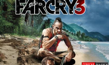 Download Game Far Cry 3 Full Việt Hóa chi tiết đơn giản