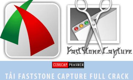 Hướng dẫn tải faststone capture full crack đơn giản nhất